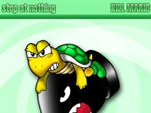 Stop at Nothing: Kill Mario