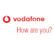 Vodafone How are you?